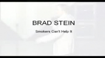 Brad Stine  Smokers Cant Help It