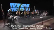 Our Father, Jeremy Riddle & Amy Rene, 20 Januari 2013, night worship Bethel Church