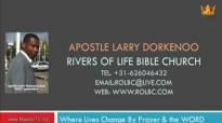 apostle larry dorkenoo on the mighty influence of prayer- pt3 sun 5 jul 2015.flv