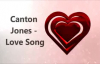 Canton Jones - Love Song.flv