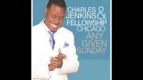 Charles Jenkins and Fellowship Chicago ''You Deserve all The Praise'' featuring Tanisha Jefferson.flv