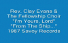 Rev. Clay Evans - I'm Yours, Lord.flv