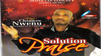 Chimere Nwenu - Solution Praise