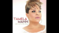 Tamela Mann - Take Me To The King.flv