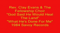 Rev. Clay Evans - God Said He Would Heal The Land.flv