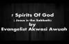 7 spirits of God By Evangelist Akwasi Awuah