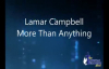 More Than Anything - Lamar Campbell w lyrics.flv