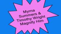 Myrna Summers-Magnify Him.flv