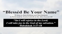 Blessed Be Your Name (written by Beth and Matt Redman; recorded by Travis Cottrell).mp4