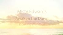 Misty Edwards - Awaken the Dawn (Soaking).flv