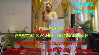 Preaching Pastor Rachel Aronokhale - Anointing of God Ministries Prepare the way.mp4