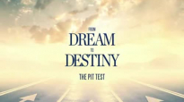 Robert Morris 2015  Dream To Destiny The Pit Test  The Blessed Life 2015