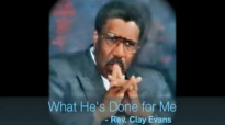 Rev Clay Evans sings What He's Done for Me.flv