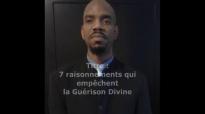 Les 7 raisonnements qui bloquent la guérison Divine dans homme, limitations - Pa.mp4