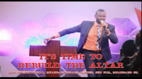 IT'S TIME TO REBUILD THE ALTAR by Apostle Paul A Williams.mp4