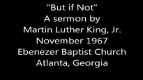 Martin Luther King  But if Not  FULL SERMON