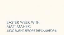 Matt Maher - Judgement Before The Sanhedrin (4 of 7 Easter Week Videos).flv