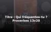 Qui frequentes tu Savoir choisir tes amis. Enseignement audio Bible -Pasteur Giv.mp4