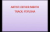 YEYUSHA- ESTHER MBITHI NEW 2014 MUSIC.mp4