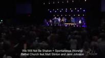 We Will Not Be Shaken Spontaneous Worship  Matt Stinton and Jenn Johnson