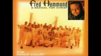 Fred Hammond & RFC  Glory to Glory