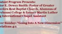 Dr E. Dewey Smith Jr.  Going Into A New Dimension
