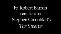 Fr. Robert Barron on Stephen Greenblatt's The Swerve.flv
