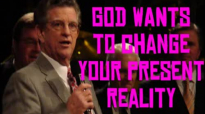 God Wants to Change Your Present Reality  Jeff Arnold