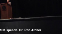 MLK speech. Dr. Ron Archer