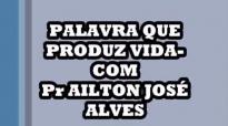 PALAVRA QUE PRODUZ VIDACOM Pr AILTON JOS ALVES AUDIO MP3
