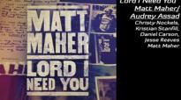 Matt Maher - Lord I Need You (with Audrey Assad).flv