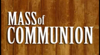 Mass of Communion-Matt Maher.flv