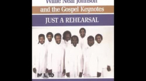 You Can't Make It To Heaven - Willie Neal Johnson & The Gospel Keynotes,Just A Rehearsal.flv
