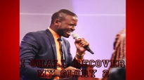 I SHALL RECOVER MY LOST GLORY 2 by Apostle Paul A Williams.mp4