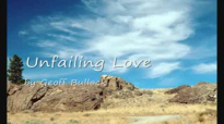 Unfailing Love by Geoff Bullock