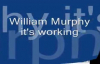 William Murphy Its working