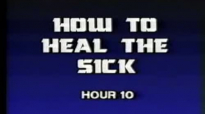 Charles and Frances Hunter 10 How To Heal The Sick