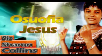 Sis. Sharon Collins - Osuofia Jesus - Nigerian Gospel Music.mp4