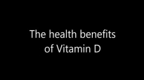Vitamin D A Review of all its Health Benefits