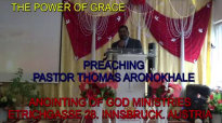 Preaching Pastor Thomas Aronokhale - AOGM The Power of Grace Pt.4 May 2019.mp4