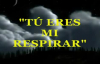 Eres mi respirar (Marcela Gandara).mp4