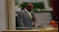 Destiny Is Calling You - 7.27.14 - West Jacksonville COGIC - Bishop Gary L. Hall Sr.flv