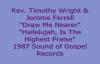 Rev. Timothy Wright & Jerome Ferrell - Draw Me Nearer.flv