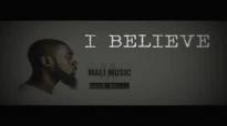 I Believe by Mali Music [Lyric Video].flv