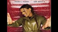 Nicole C. Mullen  When Heaven Calls