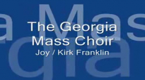 The Georgia Mass Choir - Joy.flv