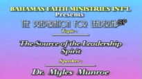 The Source of the Leadership Spirit - Dr Myles Munroe -