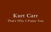 Kurt Carr - Thats Why I Praise You.flv
