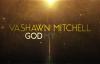 VaShawn Mitchell  God My God LiveLyric Video