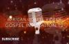 African Gospel Music Video (Series 2) Playlist.mp4